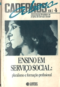 Ensino em Serviço Social: pluralismo e formação profissional. Cadernos ABESS, n. 04, Cortez: São Paulo, 1991.