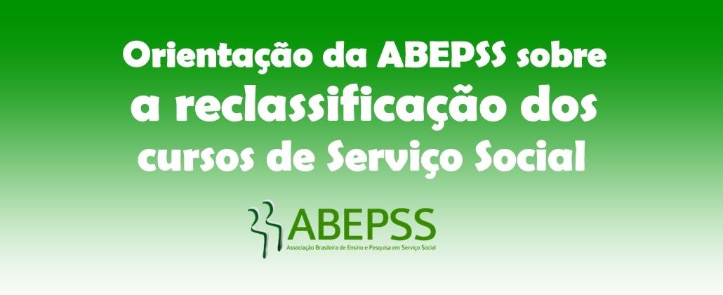 Comunicado da ABEPSS sobre a reclassificação dos cursos de Serviço Social