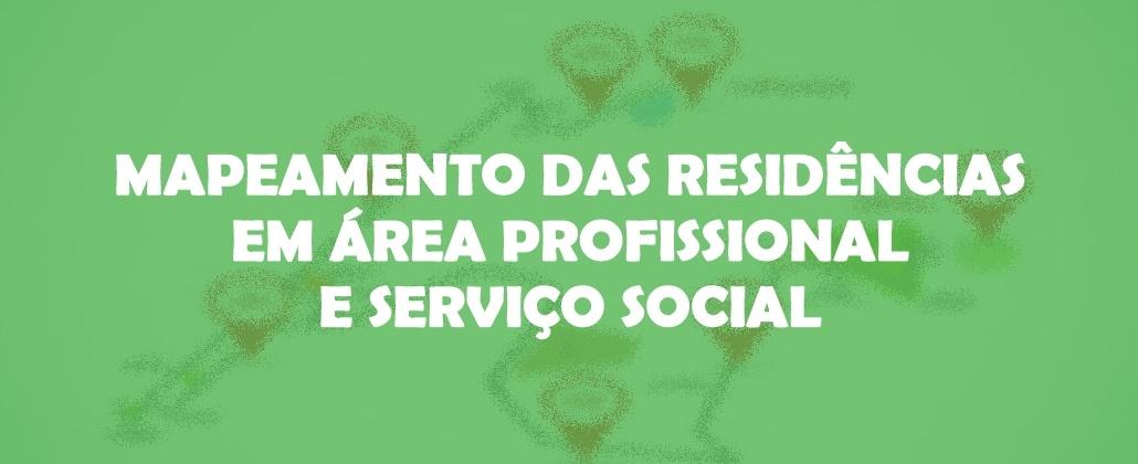 Confira o relatório da pesquisa: Mapeamento das Residências em Área Profissional e Serviço Social