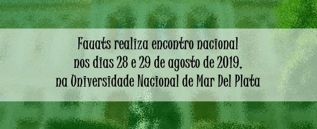 Fauats realiza encontro nacional para debater a radicalização do neoliberalismo