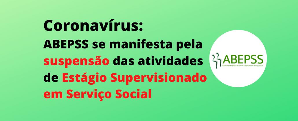 ABEPSS se manifesta pela suspensão das atividades de Estágio Supervisionado em Serviço Social