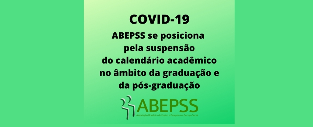 ABEPSS se posiciona pela suspensão do calendário acadêmico no âmbito da graduação e da pós