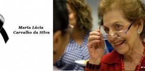 Nota sobre o falecimento de Maria Lúcia Carvalho da Silva