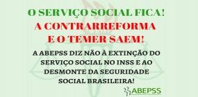 A ABEPSS diz não à extinção do Serviço Social no INSS