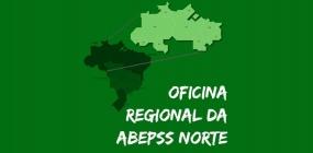 Oficina Regional da ABEPSS Norte acontece nos dias 6 e 7 de outubro