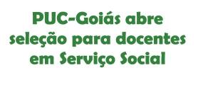 PUC-Goiás abre seleção para docentes em Serviço Social