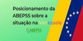 Posicionamento da ABEPSS sobre a situação na Venezuela