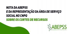 Nota da ABEPSS e da representação da área de Serviço Social no CNPq sobre os cortes de recursos