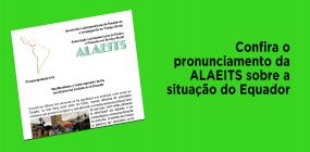 Confira o pronunciamento da ALAEITS sobre a situação do Equador