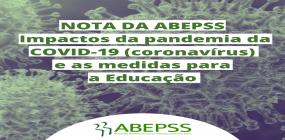 Nota da ABEPSS: Os impactos da pandemia da COVID-19 (coronavírus) e as medidas para a Educação