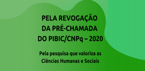 Pela revogação da pré-chamada do PIBIC/CNPq - 2020