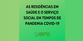 As residências em Saúde e o Serviço Social em tempos de pandemia covid-19