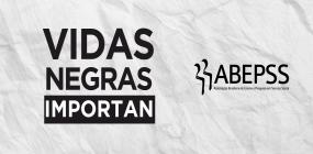 Nota da ABEPSS en defensa de la lucha antirracista