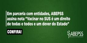 ABEPSS assina nota com entidades em que defende o direito à vacinação de Covid-19 no SUS