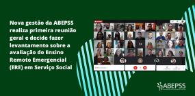 Nova gestão da ABEPSS realiza reunião geral e decide fazer levantamento sobre a avaliação do ERE