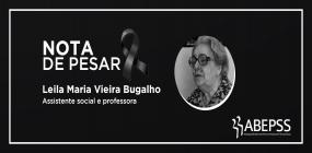 Nota de pesar pela morte da assistente social e professora  Leila Maria Vieira Bugalho