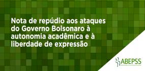 ABEPSS repudia ataques do governo Bolsonaro à autonomia acadêmica e à liberdade de expressão