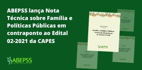 ABEPSS lança Nota Técnica sobre Família e Políticas Públicas em contraponto ao Edital 02-2021 CAPES