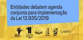 Essa luta tem história! Entidades debatem agenda conjunta para implementação da Lei 13.935/2019