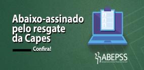 ABEPSS subscreve abaixo-assinado  pelo resgate da Capes!