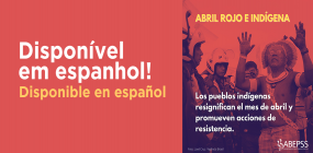 Los pueblos indígenas resignifican el mes de abril y promueven acciones de  resistencia