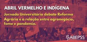 Abril Vermelho e Indígena: Jornada debate relação entre agronegócio, fome e pandemia