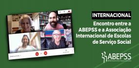 Internacional: ABEPSS se reúne com a Associação Internacional de Escolas de Serviço Social
