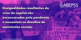 Desafios de assistentes sociais aumentam diante do descontrole da pandemia no Brasil