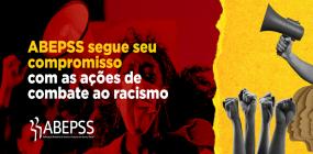 ABEPSS assume o compromisso com ações de combate ao racismo