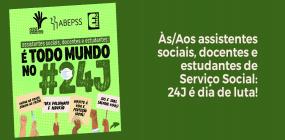 Às/Aos assistentes sociais, docentes e estudantes de Serviço Social: 24J é dia de luta!